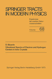 Vibrational Spectra of Electron and Hydrogen Centers in Ionic Crystals by Dieter Bäuerle