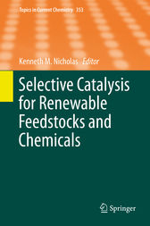 Selective Catalysis for Renewable Feedstocks and Chemicals by Kenneth M. Nicholas