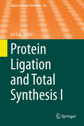 Protein Ligation and Total Synthesis I by Lei Liu