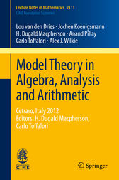 Model Theory in Algebra, Analysis and Arithmetic by Lou van den Dries