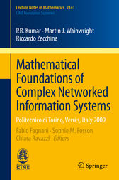 Mathematical Foundations of Complex Networked Information Systems by Fabio Fagnani