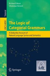 The Logic of Categorial Grammars by Richard Moot