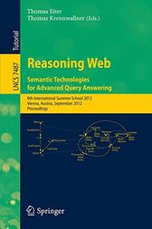 Reasoning Web - Semantic Technologies for Advanced Query Answering by Thomas Eiter