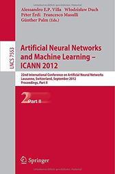 Artificial Neural Networks and Machine Learning -- ICANN 2012 by Alessandro Villa