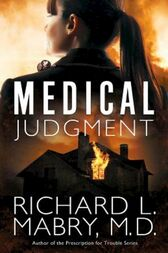 Medical Judgment by Richard L. Mabry M.D.