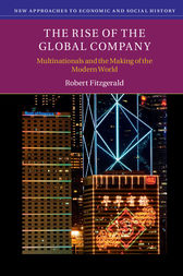 The Rise of the Global Company by Robert Fitzgerald