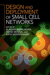 Design and Deployment of Small Cell Networks by Alagan Anpalagan