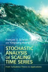 Stochastic Analysis of Scaling Time Series by François G. Schmitt