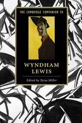 The Cambridge Companion to Wyndham Lewis by Tyrus Miller
