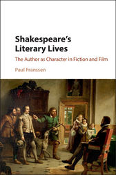 Shakespeare's Literary Lives by Paul Franssen