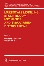 Multiscale Modeling in Continuum Mechanics and Structured Deformations by Gianpetro Del Piero