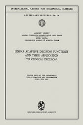 Linear Adaptive Decision Functions and Their Application to Clinical Decision by Arnost Vesely