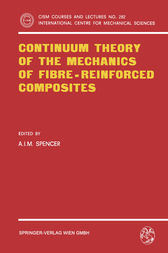 Continuum Theory of the Mechanics of Fibre-Reinforced Composites by A.J.M. Spencer