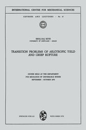 Transition Problems of Aelotropic Yield and Creep Rupture by B.R. Seth