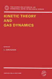 Kinetic Theory and Gas Dynamics by C. Cercignani