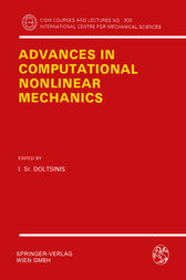 Advances in Computational Nonlinear Mechanics by I.S. Doltsinis