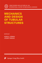 Mechanics and Design of Tubular Structures by Karoly Jarmai