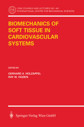Biomechanics of Soft Tissue in Cardiovascular Systems by Gerhard A. Holzapfel