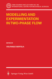 Modelling and Experimentation in Two-Phase Flow by Volfango Bertola