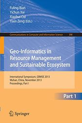 Geo-Informatics in Resource Management and Sustainable Ecosystem by Fuling Bian