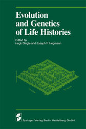 Evolution and Genetics of Life Histories by Hugh Dingle