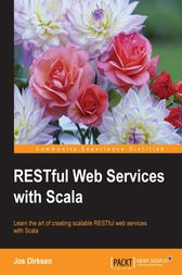RESTful Web Services with Scala by Jos Dirksen