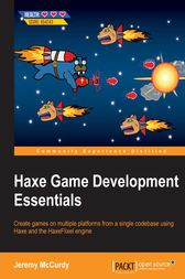 Haxe Game Development Essentials by Jeremy McCurdy
