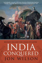 India Conquered by Jon Wilson