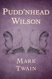puddnhead wilson by mark twain essay This student essay consists of approximately 8 pages of analysis of nature vs nurture in pudd'nhead wilson and those extraordinary twins summary: pudd'nhead wilson and those extraordinary twins by mark twain is a critical analysis of how nature and nurture can cultivate emotions and free will .