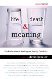 Life, Death, and Meaning by David Benatar