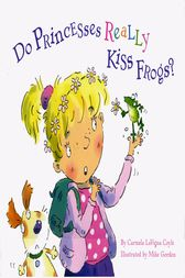 Do Princesses Really Kiss Frogs? by Mike Gordon