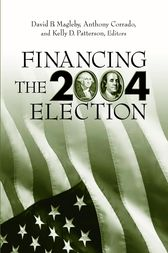 Financing the 2004 Election by David B. Magleby