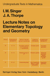 Lecture Notes on Elementary Topology and Geometry by I.M. Singer