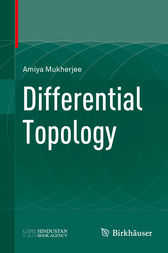 Differential Topology by Amiya Mukherjee