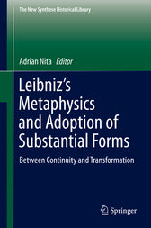 Leibniz's Metaphysics and Adoption of Substantial Forms by Adrian Nita