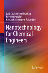 Nanotechnology for Chemical Engineers by Said Salaheldeen Elnashaie