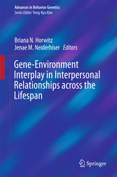 Gene-Environment Interplay in Interpersonal Relationships across the Lifespan by Briana N. Horwitz