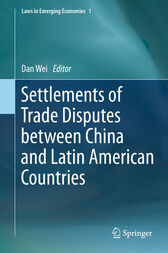Settlements of Trade Disputes between China and Latin American Countries by Dan Wei