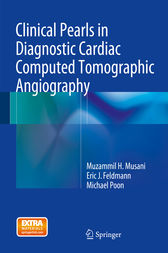Clinical Pearls in Diagnostic Cardiac Computed Tomographic Angiography by Muzammil H. Musani