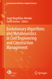 Evolutionary Algorithms and Metaheuristics in Civil Engineering and Construction Management by Jorge Magalhães-Mendes