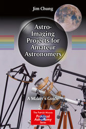 Astro-Imaging Projects for Amateur Astronomers by Jim Chung