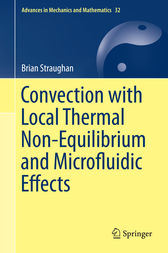 Convection with Local Thermal Non-Equilibrium and Microfluidic Effects by Brian Straughan