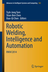Robotic Welding, Intelligence and Automation by Tzyh-Jong Tarn