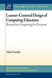 Learner-Centered Design of Computing Education by Mark Guzdial