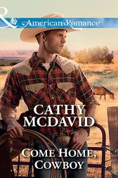 Come Home, Cowboy (Mills & Boon American Romance) (Mustang Valley, Book 6) by Cathy McDavid