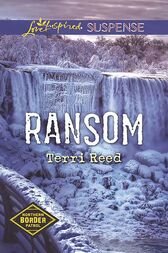 Ransom (Mills & Boon Love Inspired Suspense) (Northern Border Patrol, Book 4) by Terri Reed