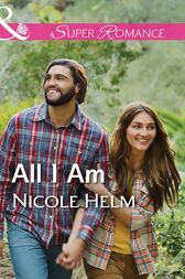 All I Am (Mills & Boon Superromance) (A Farmers' Market Story, Book 2) by Nicole Helm