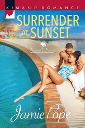 Surrender At Sunset (Mills & Boon Kimani) (Tropical Destiny, Book 1) by Jamie Pope