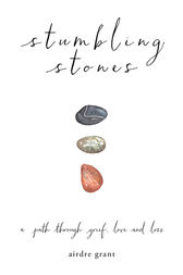 Stumbling Stones by Airdre Grant