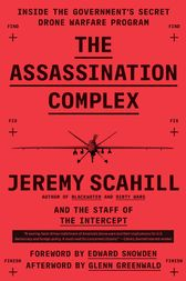 The Assassination Complex by Jeremy Scahill